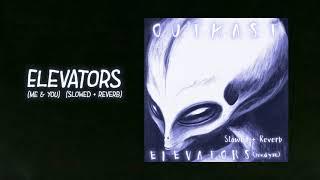 Outkast - Elevators (Me & You) (Slowed + Reverb)