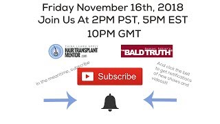 Live Stream!!! The Bald Truth - November 16th Viewers Call in To Share Questions