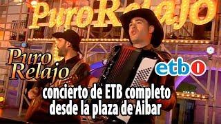 Video Puro Relajo, concierto emitido en Etb completo desde la plaza de Aibar (Oholtzan). download MP3, 3GP, MP4, WEBM, AVI, FLV Agustus 2018
