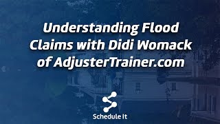 Understanding Flood Claims with Didi Womack of AdjusterTrainer.com