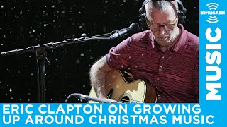 Eric Clapton talks growing up around Christmas music in UK