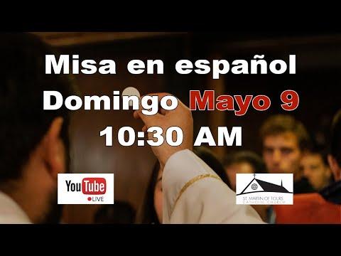Misa en español - Domingo 9 de Mayo - 10:30 am