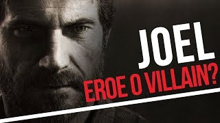 The Last of Us: Joel è un eroe o un villain?