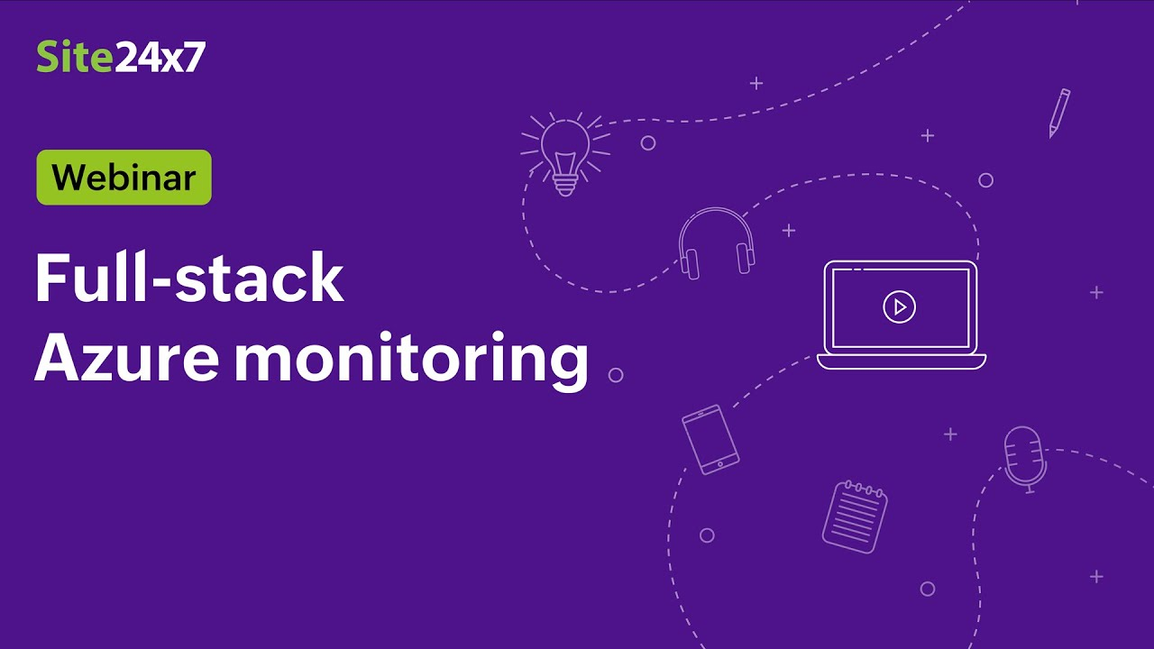 [Webinar] Continuous Full-Stack End-to-end Azure Monitoring