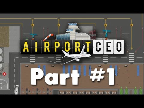 BUILDING THE TERMINAL! | Airport CEO | #1
