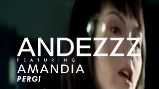 Andezzz feat. Amandia - Pergi (Official Video)