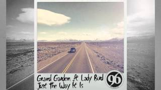 Grand Garden ft. Lady Bird - Just The Way It Is