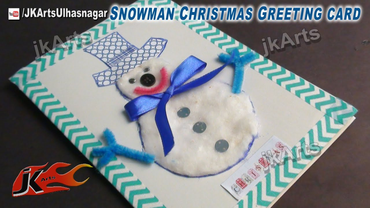 How To Make Christmas Cards Diy Snowman Greeting Card Jk Arts