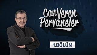 Can Veren Pervaneler - 1.Bölüm