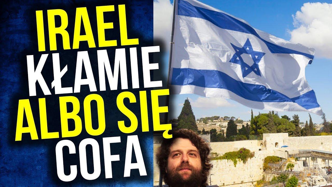 Izrael COFA SIĘ przed Polską albo Kłamie. Zamrożenie Ustawy o IPN a słowa Morawieckiego i Ziobro