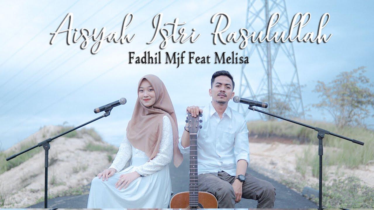 Aisyah Istri Rasulullah - ( Cover By Fadhil Mjf Feat Melisa )
