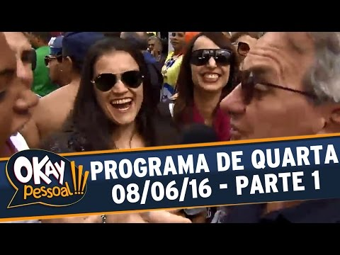 Okay Pessoal!!! (08/06/16) - Quarta - Parte 1