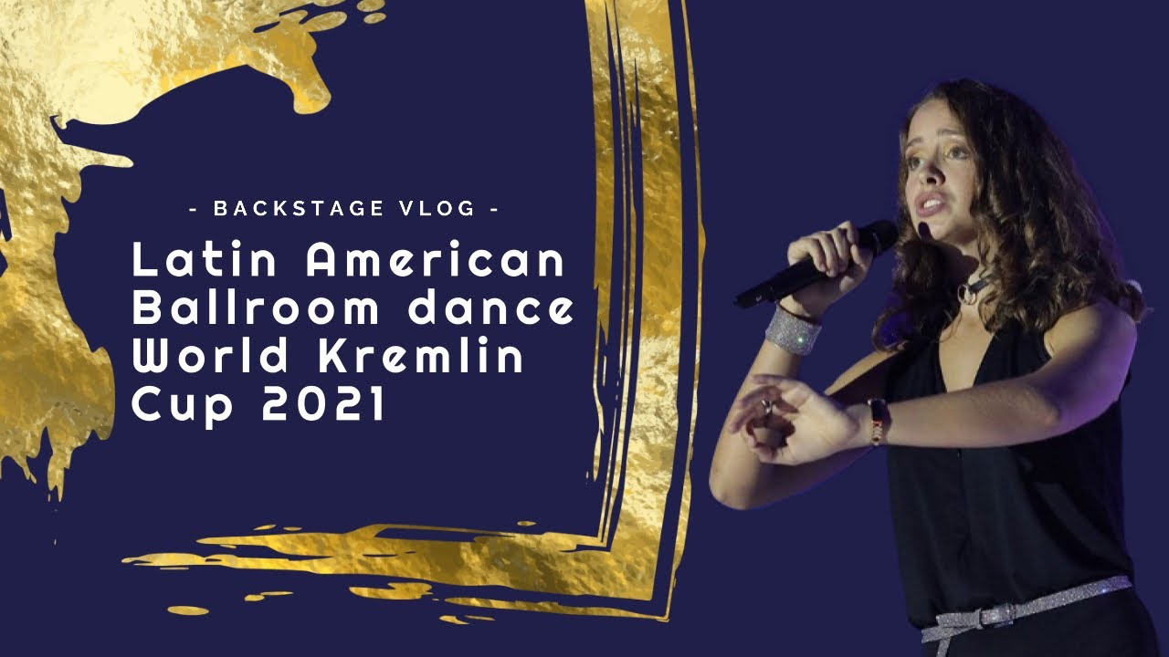 How to prepare for a live performance /Backstage/ Kremlin Ballroom Dance Cup 2021