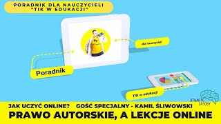 Prawo autorskie, a lekcje online - poradnik dla nauczycieli - TIK w edukacji