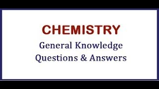 Chemistry General Knowledge Questions and Answers for All Competitive Exams ||GK Adda