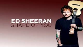Ed Sheeran -Shape of you Lyrics