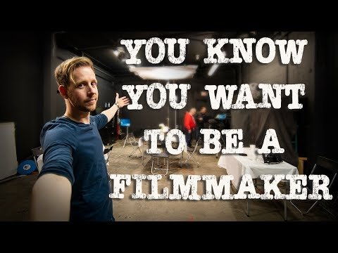 YOU KNOW YOU WANT TO BE A FILMMAKER