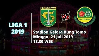 Jadwal Pertandingan dan Siaran Langsung Liga 1 2019 Persebaya Surabaya Vs Tira Persikabo