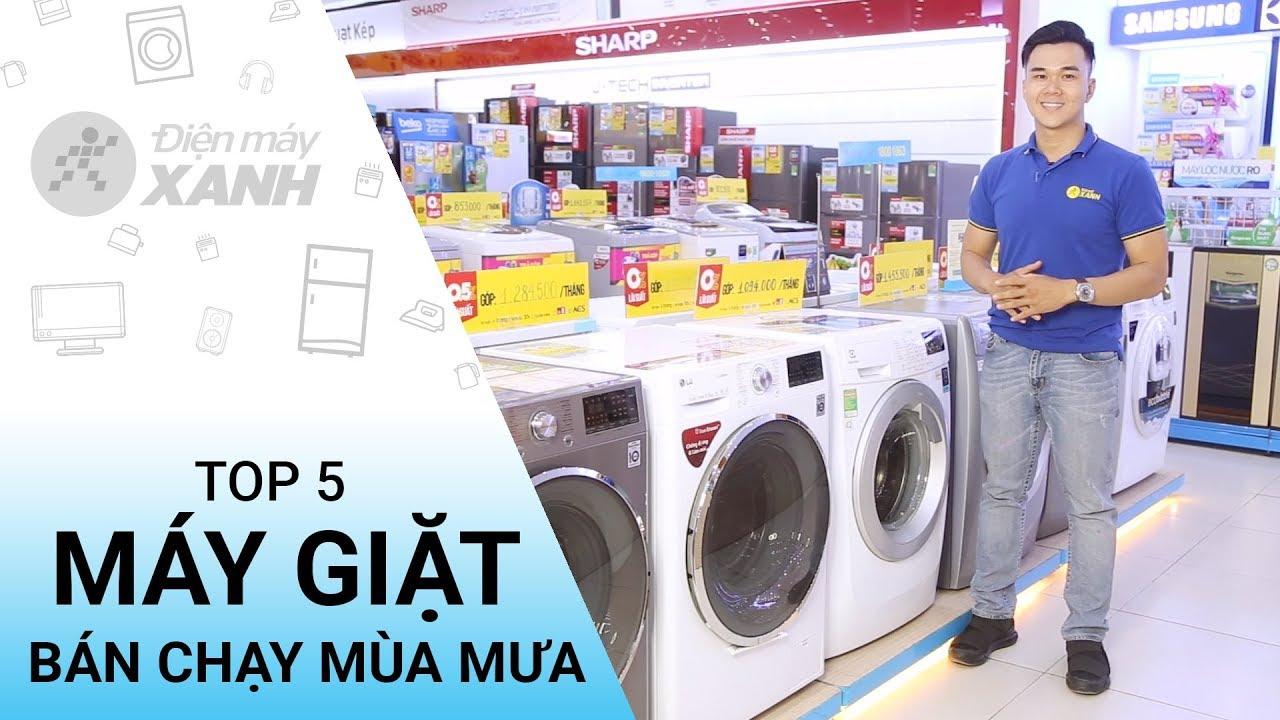 Top 5 máy giặt bán chạy nhất mùa mưa – Mua ngay kẻo lỡ | Điện máy XANH