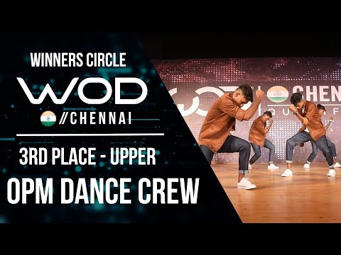 OPM Dance Crew | 3rd Place Upper | Winner Circle | World of Dance Chennai Qualifier 17  | #WODCHE17