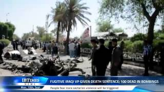 Fugitive Iraqi VP given death sentence; 100 dead in bombings