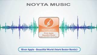 River Apple - Beautiful World (Mark Bester Remix)