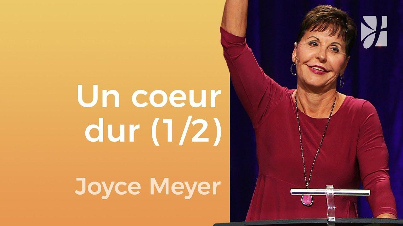D'un coeur dur à un coeur selon Dieu (1/2) - Joyce Meyer - Gérer mes émotions