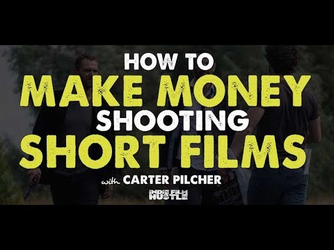 How to Make Money Shooting Short Films with Carter Pilcher