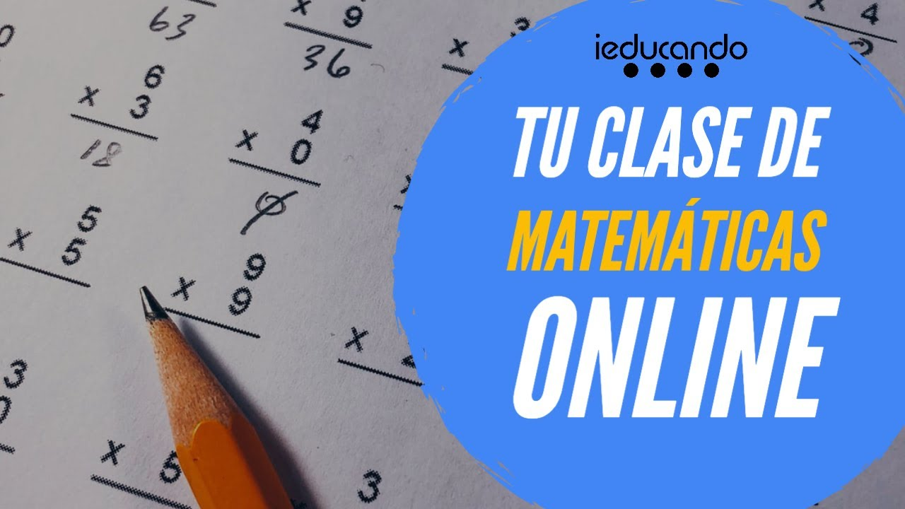 Lleva Tus Clases De Matemáticas Online Al Siguiente Nivel Ieducando Youtube