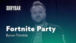 Going To A Fortnite Party. Byron Trimble