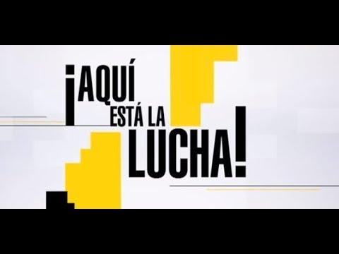 +Lucha ¡Aquí está la Lucha! (31 Agosto 2018)
