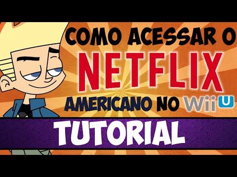 TUTORIAL  Como acessar o Netflix Americano pelo Wii U PTBR