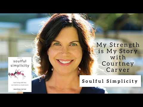 1083 My Strength Is My Story with Courtney Carver, Soulful Simplicity