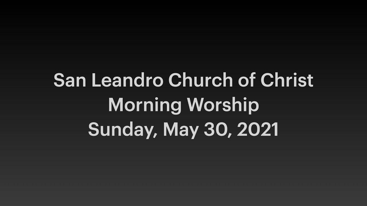 May 30, 2021 Worship