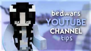 my tips on having a bedwars youtube channel