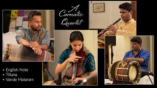 A Carnatic Quartet: English Note/Tillana in Ragam Desh/Vande Mataram