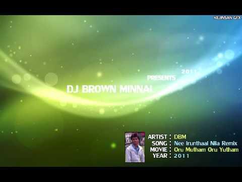 Dj Brown Minnal - Nee Irunthaal Nila Remix 2011