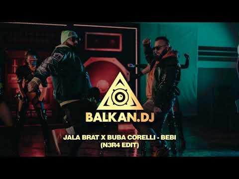 Jala Brat x Buba Corelli - Bebi (N3R4 Edit)