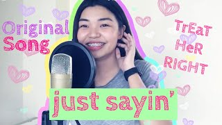 SEND THIS TO HIM WITH NO CONTEXT!!! | JUST SAYIN' by Patch Quiwa (An Original) With Lyrics