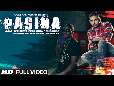OFFICIAL: 'Pasina' Full Video Song | Jaz Dhami ft. Ikka and Sneakbo | T-series