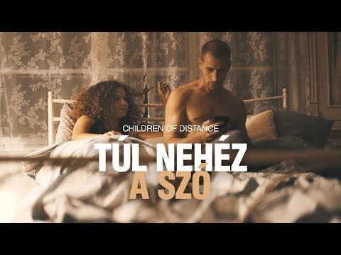Children of Distance - Túl nehéz a szó (Official Music Video)