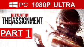 The Evil Within The Assignment Gameplay Walkthrough Part 1 [1080p HD] - No Commentary