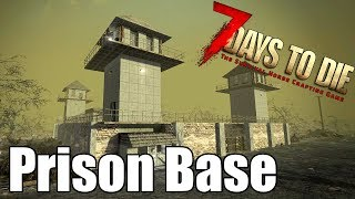 7 Days to Die - Prison Base - Is It Safe Against a Horde?