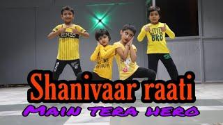 Shanivaar Raati | Main Tera Hero | Best kids dance | Manan kashyap