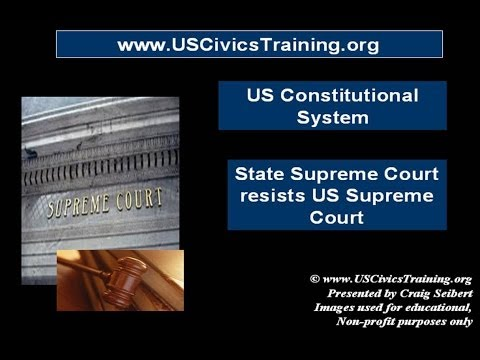 Constitutional Studies 08 - Vertical Separation - Ex. of State Supreme Court resist US Supreme Court