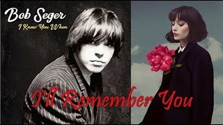Bob Seger - I'll Remember You