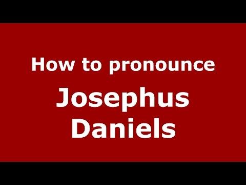 How to pronounce Josephus Daniels (American English/US) - PronounceNames.com