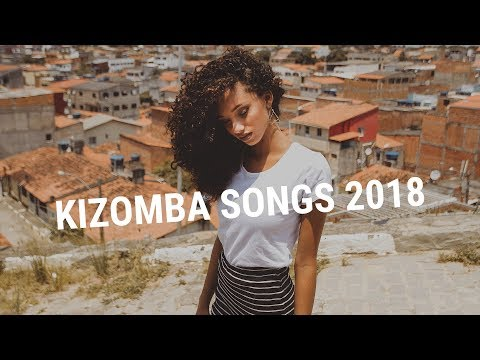 20 Kizomba Songs To Fall In Love With 2018