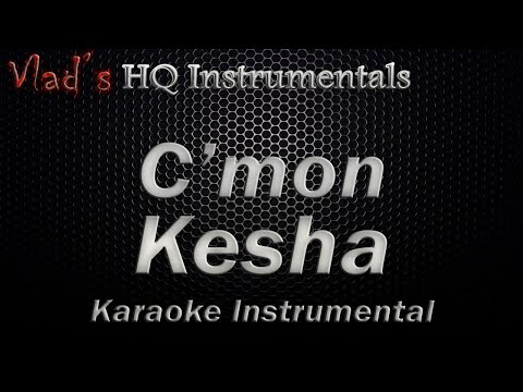 C'mon Kesha  Instrumental Karaoke no backing