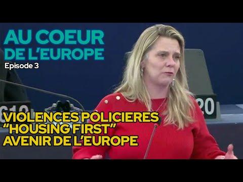"""AU COEUR DE L'EUROPE #3 : VIOLENCES POLICIERES, """"HOUSING FIRST"""" & AVENIR DE L'EUROPE"""